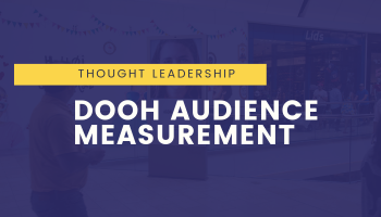 DOOH Audience Measurement Series  Intro and Glossary of Terms