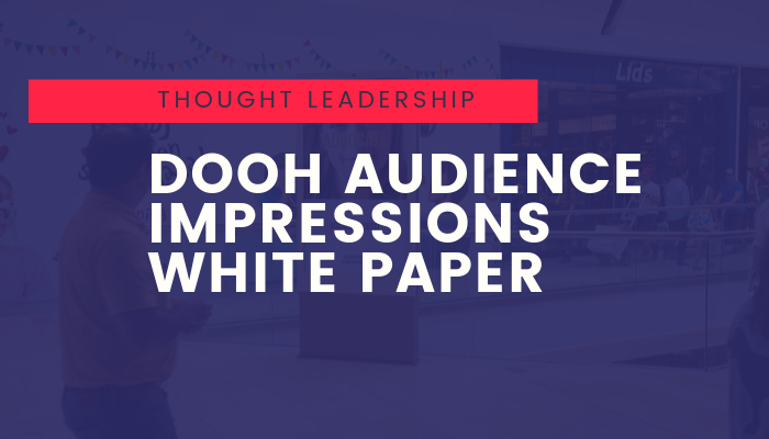 DOOH AUDIENCE IMPRESSIONS WHITE PAPER